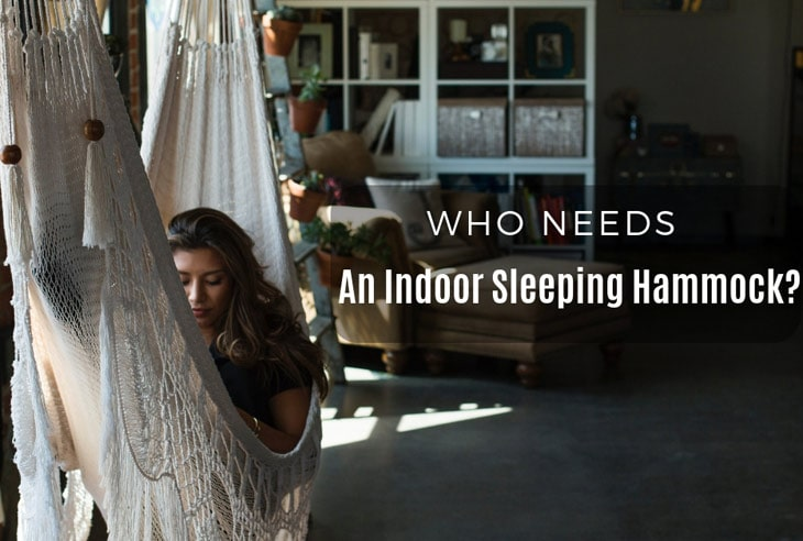 Who Needs An Indoor Sleeping Hammock