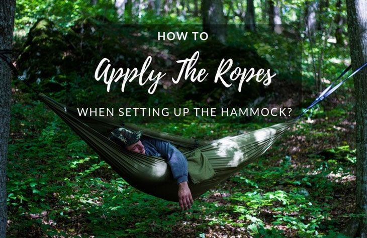 How To Apply The Ropes When Setting Up The Hammock