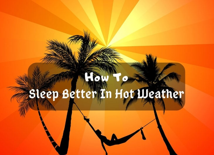 How To Sleep Better In Hot Weather