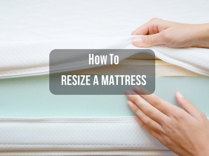 How to resize a mattress