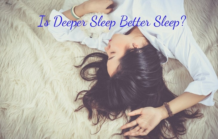 Is Deeper Sleep Better Sleep